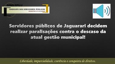 Servidores públicos de Jaguarari decidem realizar paralisações contra o descaso da atual gestão municipal!