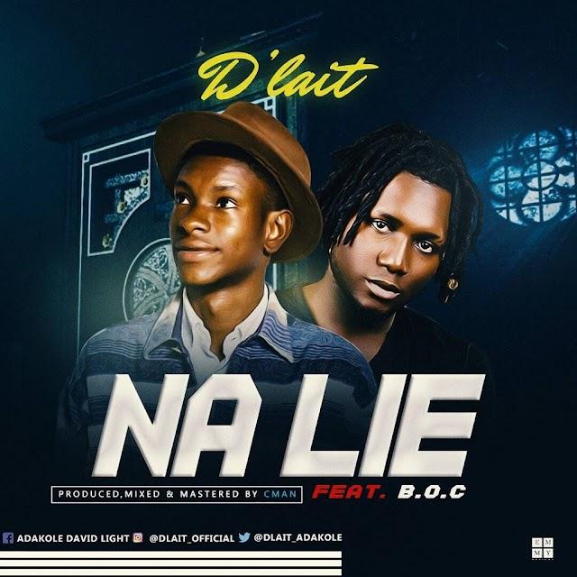 MUSIC: D'lait Ft. B.O.C Madaki – Na Lie