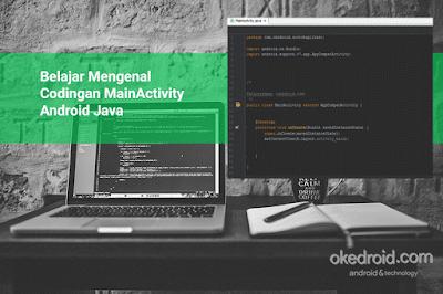 Belajar Mengenal Codingan MainActivity Android Java