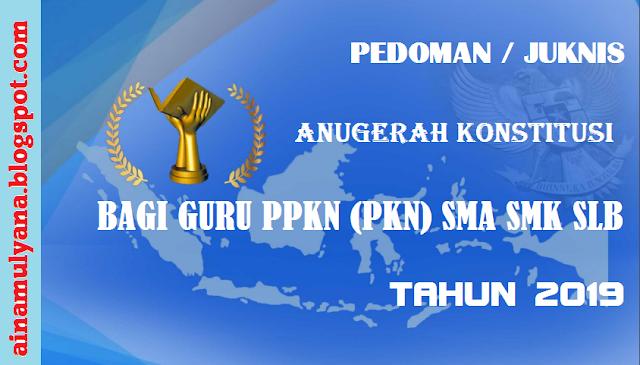 Juknis Lomba Anugerah Konstitusi bagi guru PPKN  JUKNIS LOMBA ANUGERAH KONSTITUSI BAGI GURU PPKN (PKN) SMA SMK SLB TAHUN 2019