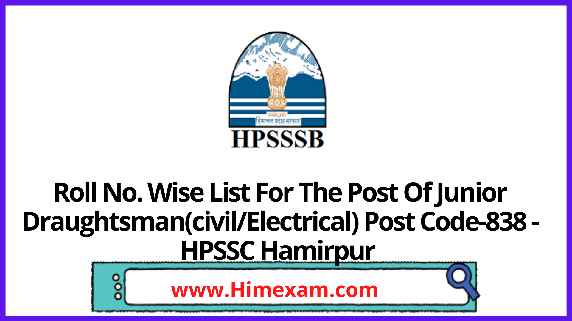 Roll No. Wise List For The Post Of Junior Draughtsman(civil/Electrical) Post Code-838 -HPSSC Hamirpur