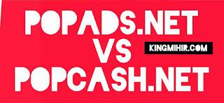 Popads.net vs Popcash.net.