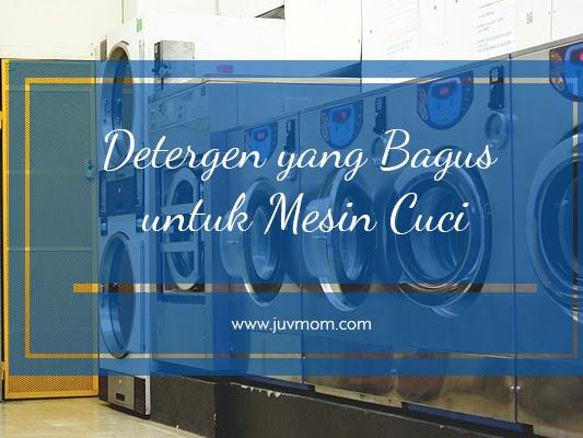 Detergen yang Bagus untuk Mesin Cuci