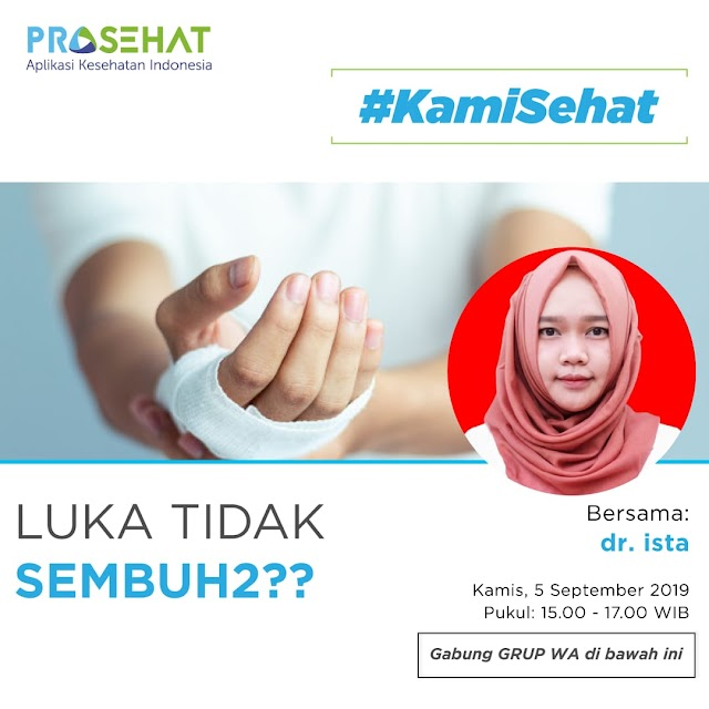 "Grup WA: Topik ""Luka Tidak Sembuh?"" Kamis, 5 September 2019 by ProSehat"