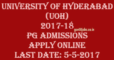 University of Hyderabad (UOH) Integrated PG Admissions 2017-18 Online Registrations