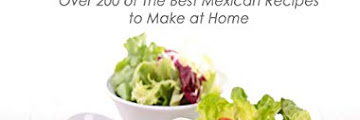 Homemade Mexican: Over 200 of The Best Mexican Recipes to Make at Home by Charleston Scott
