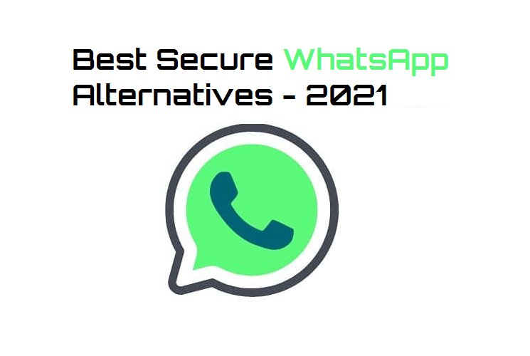 Best Secure WhatsApp Alternatives 2021