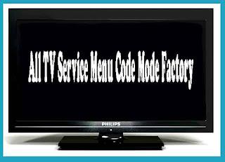 All TV Service Menu Code Mode Factory