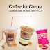Coffee for Cheap in less than P100 at Metro Cebu