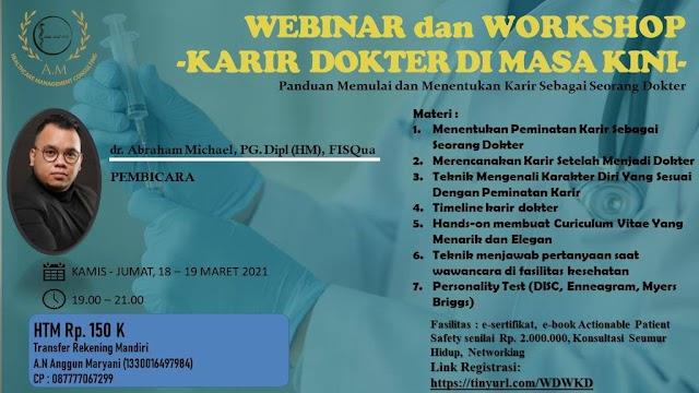 Webinar dan Workshop:   -Karir Dokter Di Masa Kini- (Panduan memulai dan menentukan peminatan karir sebagai seorang dokter)