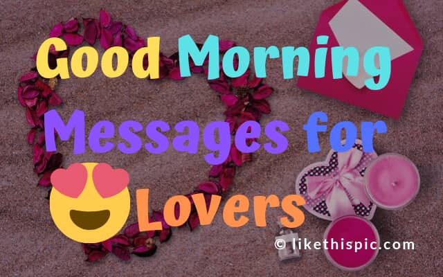 Good morning messages for lovers