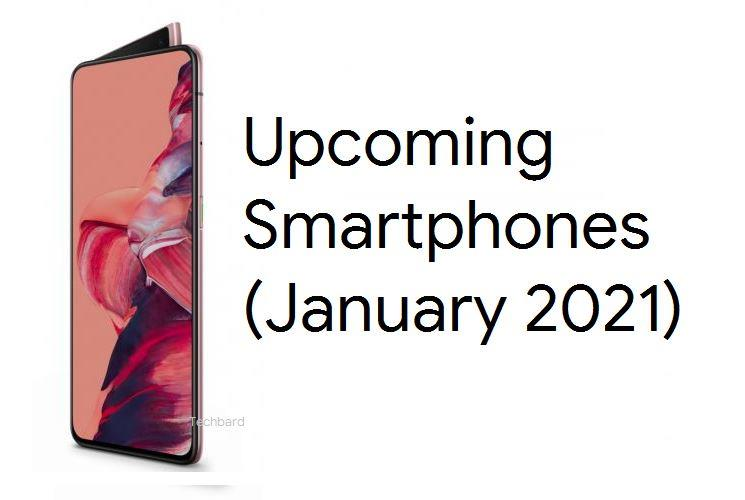List of Upcoming Smartphones (January 2021)