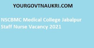 Medical College Jabalpur Staff Nurse Vacancy 2021