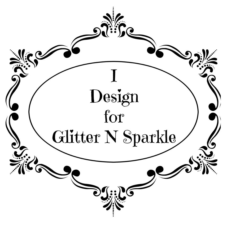 Design Team Member for Glitter 'N' Sparkle: Aug 2016 till Present