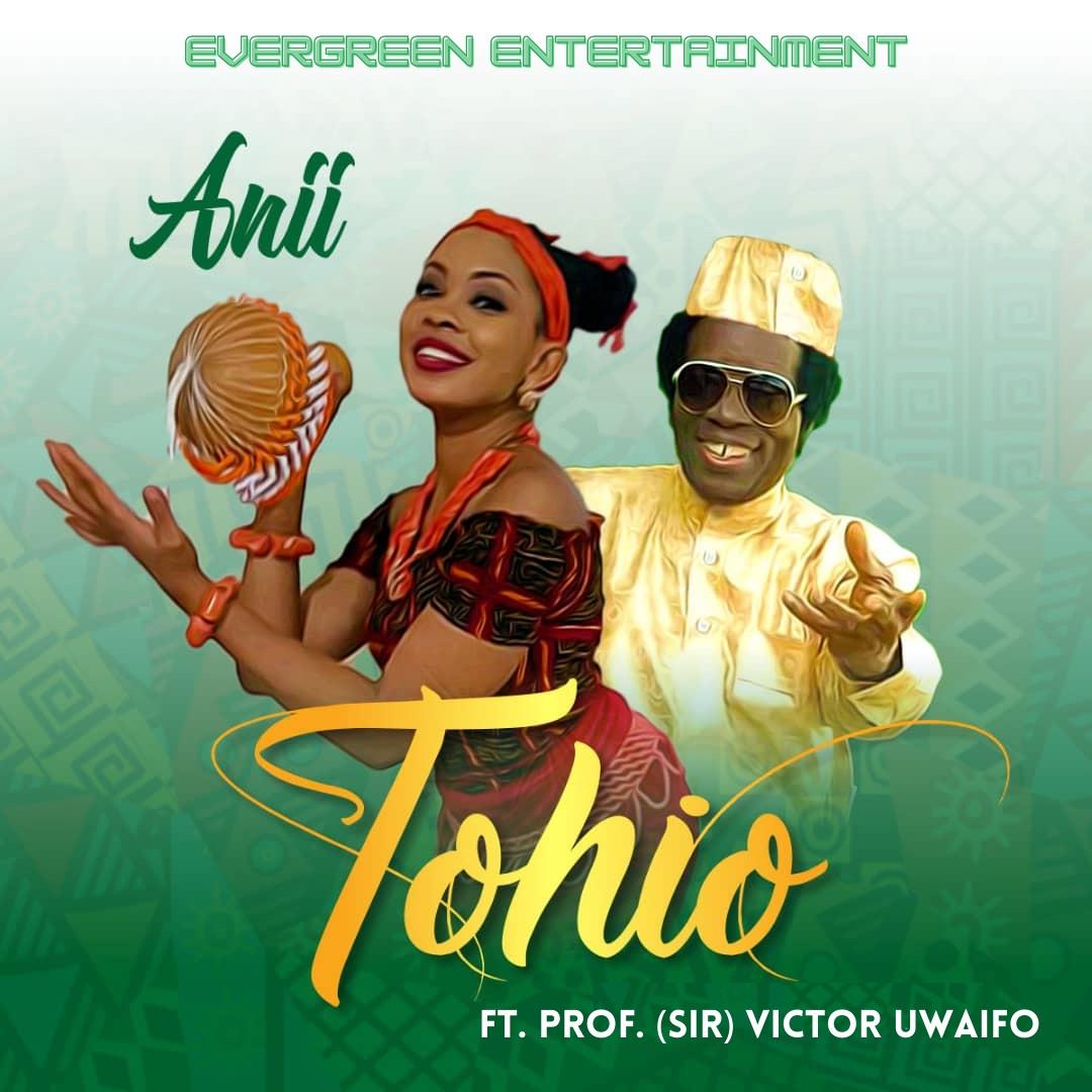 ANII ft. Sir. Victor Uwaifo - Tohio #Arewapublisize