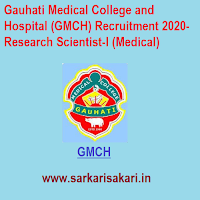 Gauhati Medical College and Hospital (GMCH) Recruitment 2020- Research Scientist-I (Medical)