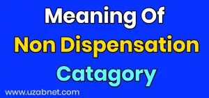 What is The Meaning Of Non Dispensation Category