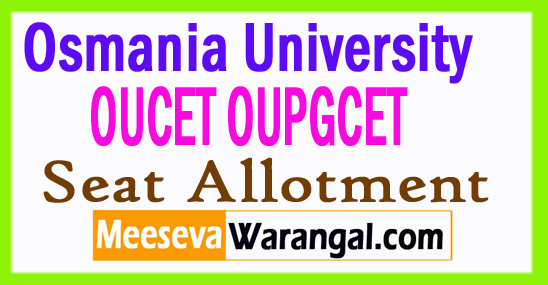 OUCET OUPGCET Seat Allotment 2017