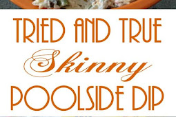 Tried and True Skinny Poolside Dip