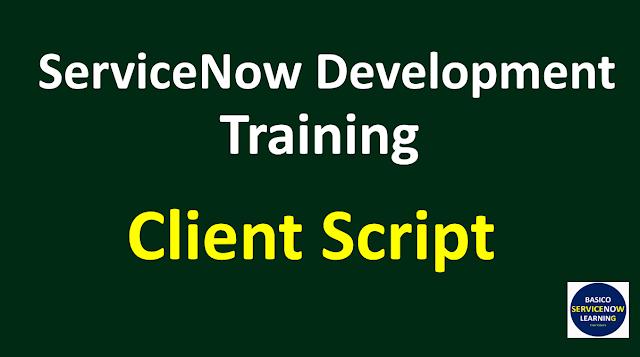 client script in servicenow,servicenow client script,servicenow tutorial,servicenow training videos