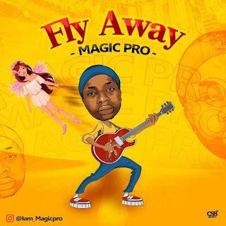 MUSIC: Magic Pro – Fly Away