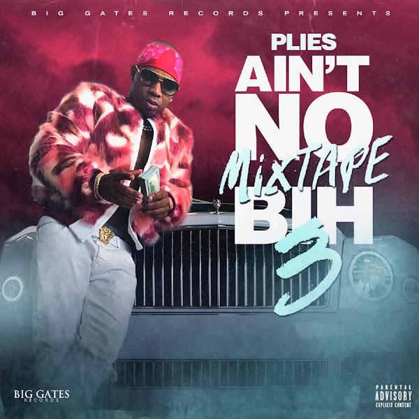 Plies - Ain't No Mixtape Bih 3 Cover