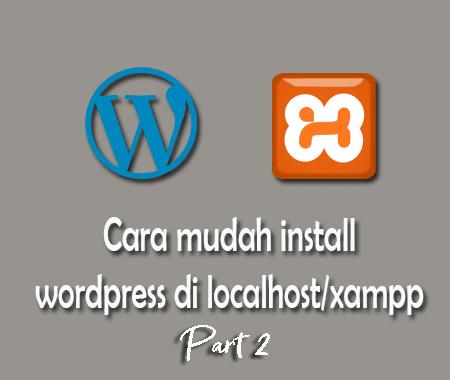 cara mudah install wordpress di localhost