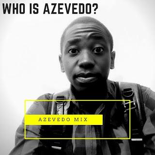 Azevedo Mix - Who is Azevedo (Original Mix)