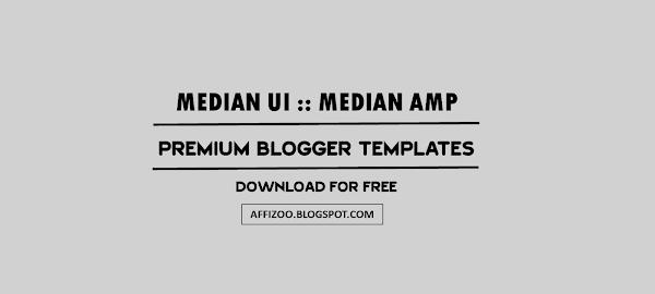 [Updated] Median UI v1.5 + AMP v1.5 Premium Blogger Template | Safelink Download