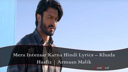 Mera-Intezaar-Karna-Hindi-Lyrics-Khuda-Haafiz-Armaan-Malik