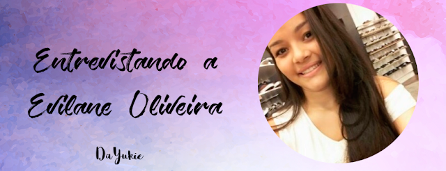 Entrevista com a autora Evilane Oliveira