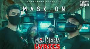Mask On Lyrics By Raftaar