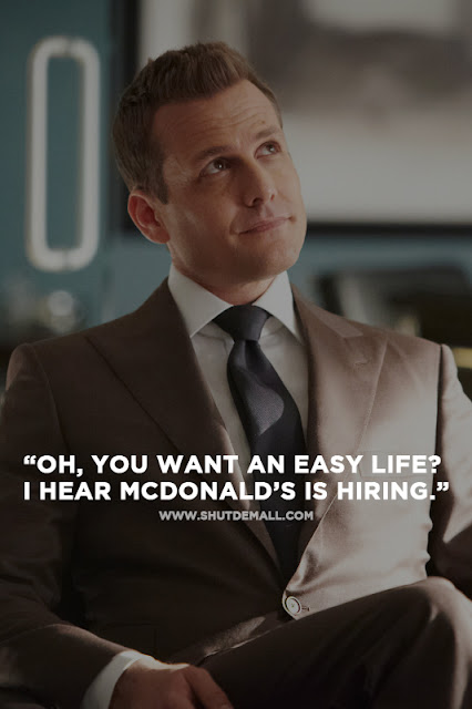 You want an easy life by harvey specter