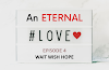 AN ETERNAL LOVE | Episode 4-WAIT WISH HOPE
