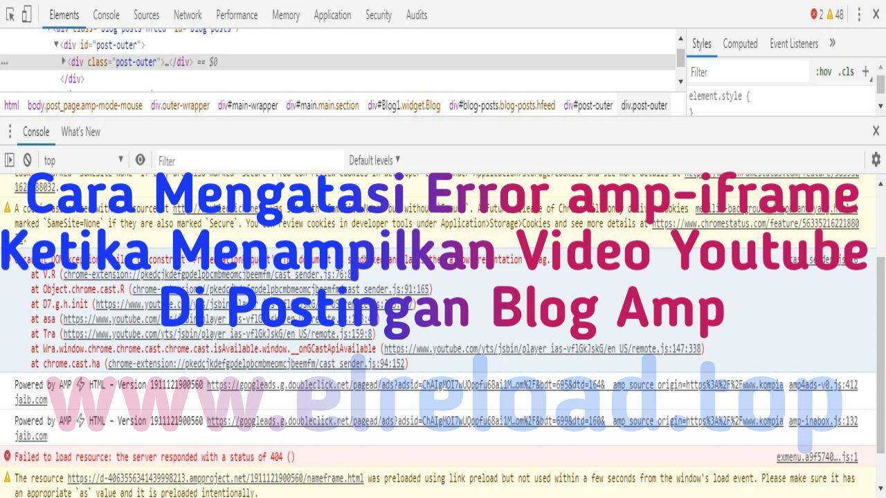 Cara Mengatasi Error amp-iframe Ketika Menampilkan Video Youtube Di Postingan Blog Amp