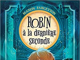 Les plieurs du temps, tome 1 : Robin de Manon Fargetton