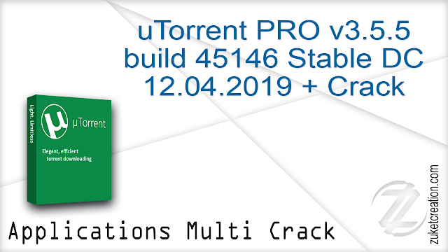 uTorrent PRO v3.5.5 build 45146 Stable DC 12.04.2019 + Crack  |  28,6 MB