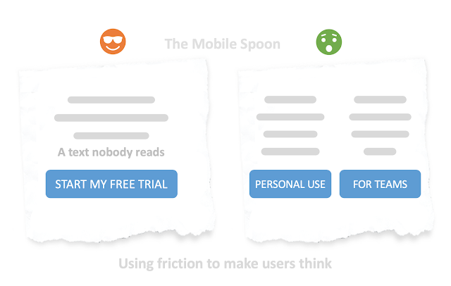 Using friction in UX to force the users to pause for a second and thing - the mobile spoon