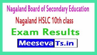 Nagaland Board of Secondary Education Nagaland HSLC 10th class Exam Results 2017