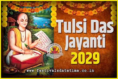 2029 Tulsidas Jayanti Date and Time, 2029 Tulsidas Jayanti  Calendar