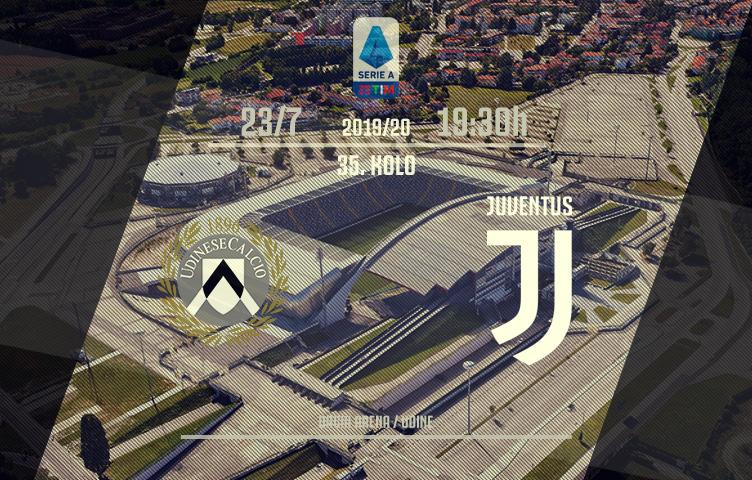 Serie A 2019/20 / 35. kolo / Udinese - Juventus, četvrtak, 19:30h