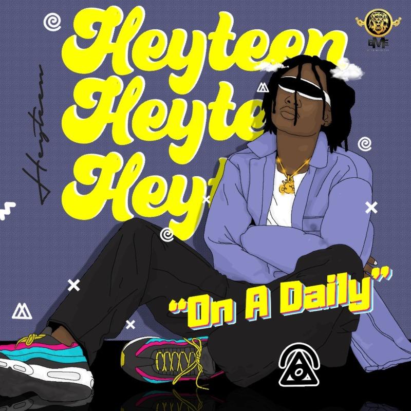 "Heyteen – ""On A Daily"" #Arewapublisize"