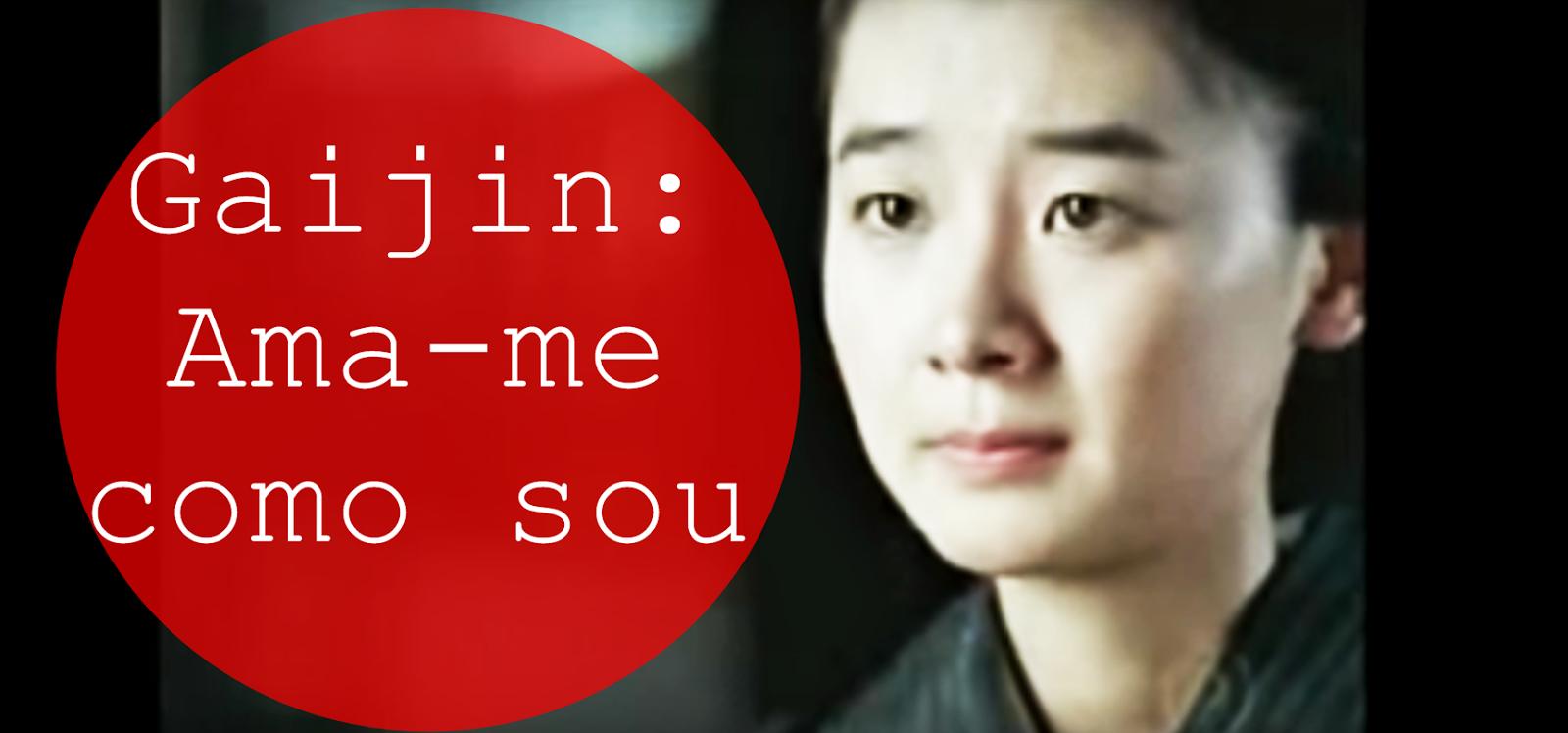filme gaijin ama-me como sou