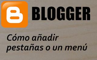 Tutorial como añadir un menú lateral o unas pestañas en Blogger