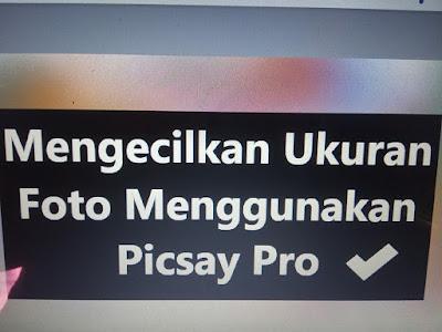 Cara Memperkecil Ukuran Foto Menjadi 200kb dengan Picsay Pro Android