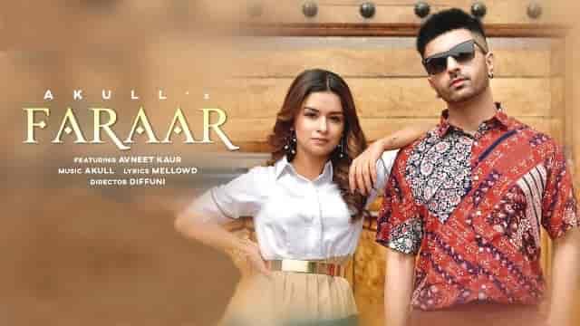 Faraar Lyrics-Akull, Faraar Lyrics avneet kaur, Faraar Lyrics mellow d, Faraar Lyrics,