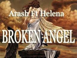 Broken Angel - Arash feat. Helena