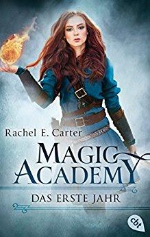 Neuerscheinungen im März 2018 #2 - Magic Academy 1 - Das erste Jahr von Rachel E. Carter