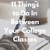 11 Things to Do In Between Your College Classes