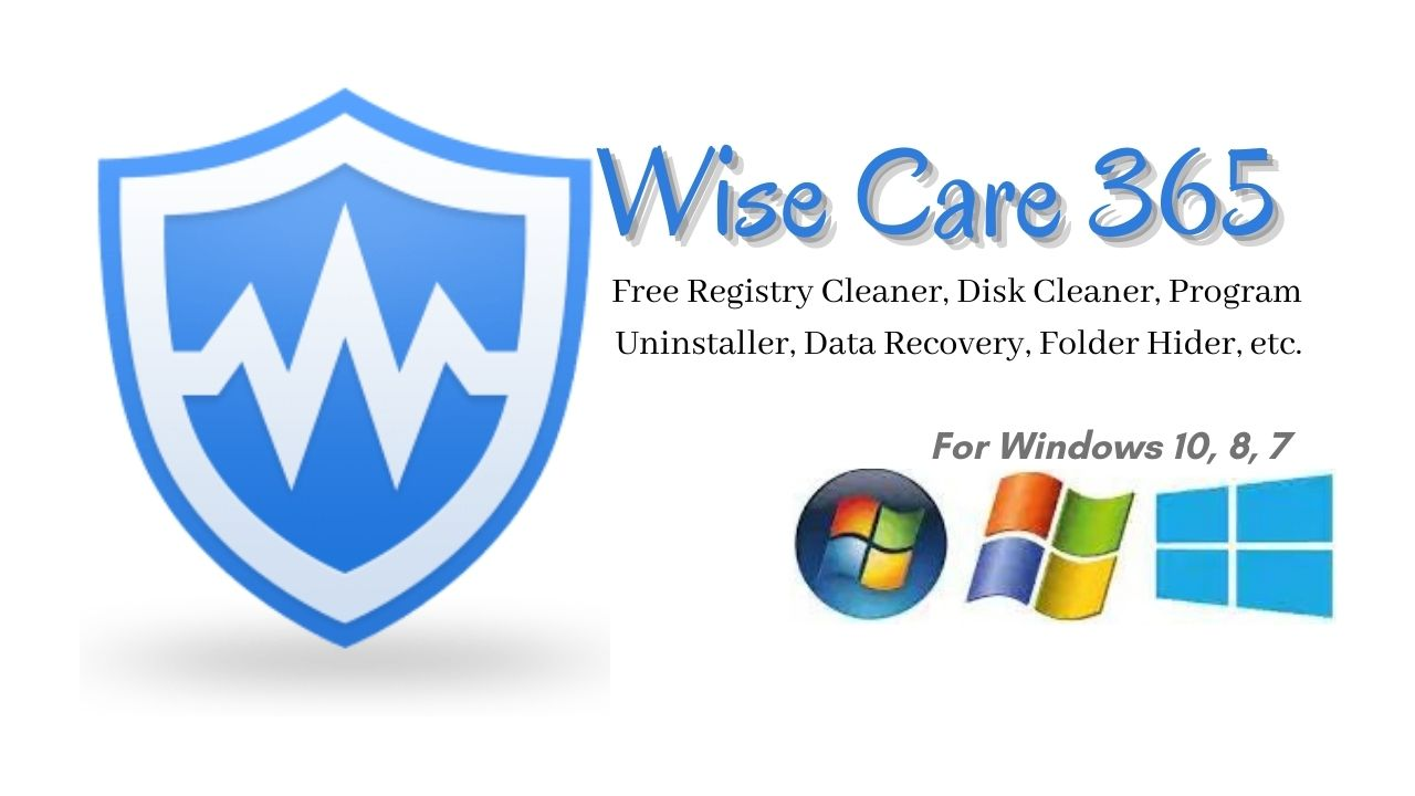 Wise Care 365 Free Download Latest Version for Windows 10, 8, 7